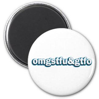 OMG STFU & GTFO 6 CM ROUND MAGNET