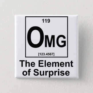 OMG The Element os Surprise 15 Cm Square Badge