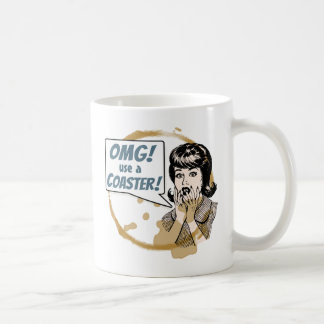 OMG! Use a Coaster! Funny Retro Coffee Ring Coffee Mug