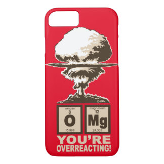OMG! You are overreacting! iPhone 8/7 Case
