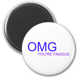 OMG! You're famous! 6 Cm Round Magnet