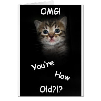 OMG! You're How Old?!? Card