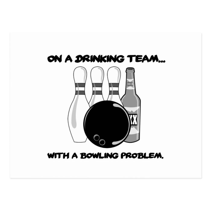 On a Drinking Team With a Bowling Problem Postcard