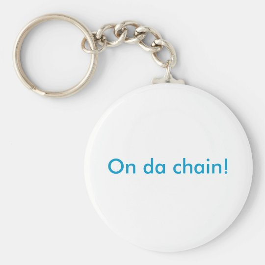 On da chain! basic round button key ring