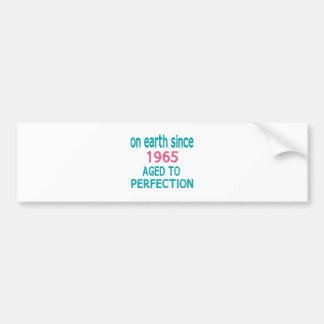 On earth since 1965 aged to perfection bumper sticker