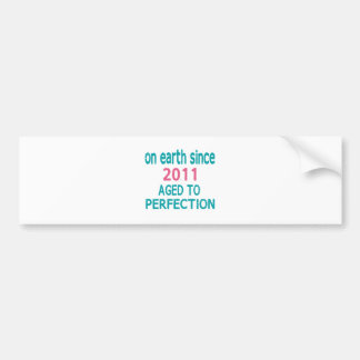 On earth since 2011 aged to perfection bumper sticker