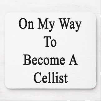 On My Way To Become A Cellist Mousepads
