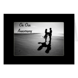 ON OUR ANNIVERSARY-HOPE WE DANCE FOREVER GREETING CARD