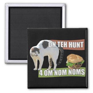 On Teh Hunt 4 Om Nom Noms Square Magnet