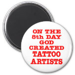 On The 8th Day God Created Tattoo Artists 6 Cm Round Magnet