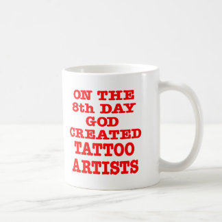 On The 8th Day God Created Tattoo Artists Mugs