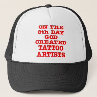 On The 8th Day God Created Tattoo Artists Trucker Hat