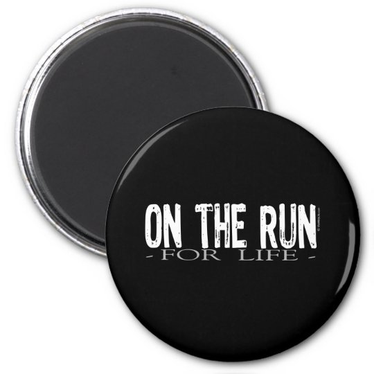 On The Run For Life 6 Cm Round Magnet