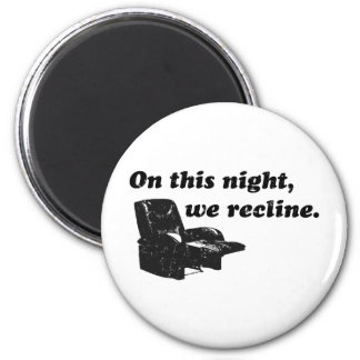 On this night, we recline. 6 cm round magnet