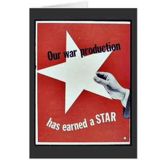 On War Production Has Earned A Star Greeting Card