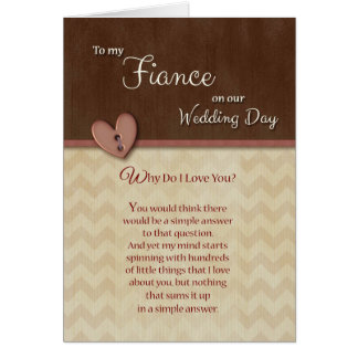 On Wedding Day to Fiance Why do I love you Greeting Card