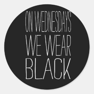On Wednesdays We Wear Black Slogan Design Round Sticker