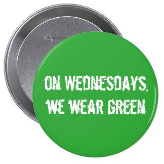 """on wednesdays we wear green"" button-large 10 cm round badge"