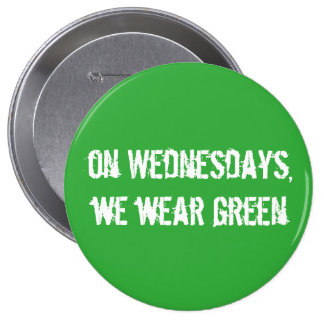 """on wednesdays we wear green"" button-large"