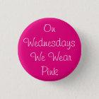 On Wednesdays We Wear Pink 3 Cm Round Badge