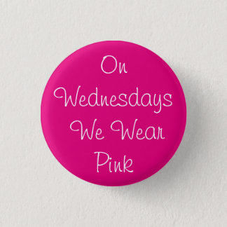 On Wednesdays We Wear Pink 3 Cm Round Badge