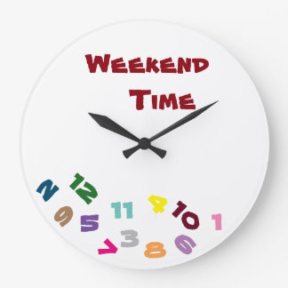 """ON ***WEEKEND TIME***"" WITH THIS COOL CLOCK"