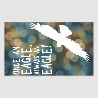 once an eagle always an eagle rectangular sticker