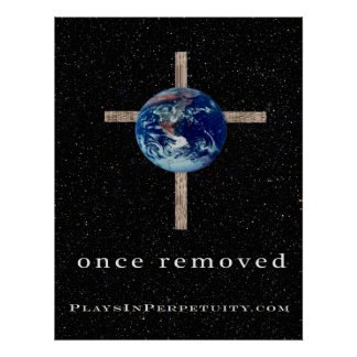 """""""Once Removed"""" Large Poster"""