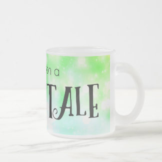 Once Upon a Fairytale Frosted Glass Coffee Mug