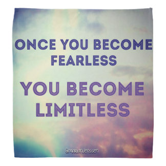 Once you become fearless bandana