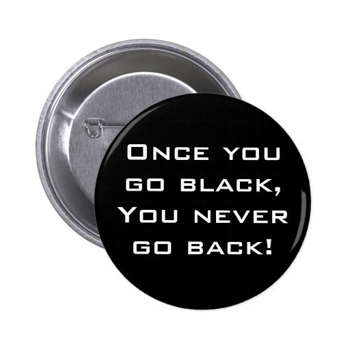 Once you go black you never go back song