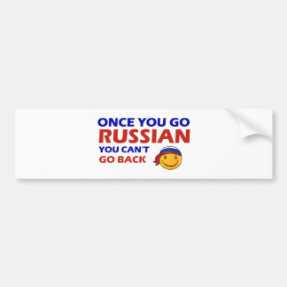 Once you go Russian Bumper Sticker