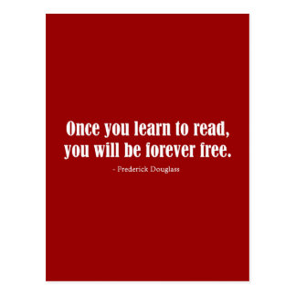 Once You Learn To Read, You Will Be Forever Free Postcard