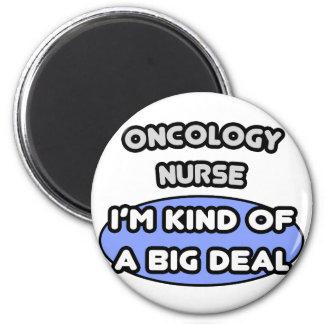 Oncology Nurse ... Kind of a Big Deal 6 Cm Round Magnet
