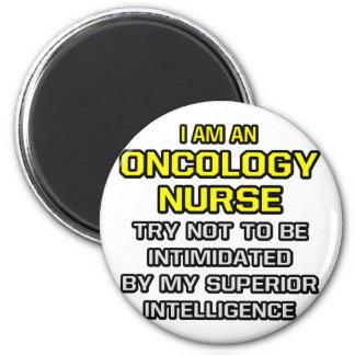 Oncology Nurse...Superior Intelligence 6 Cm Round Magnet