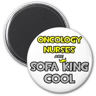 Oncology Nurses Are Sofa King Cool 6 Cm Round Magnet