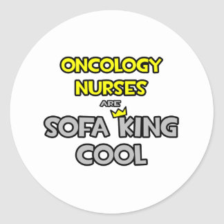 Oncology Nurses Are Sofa King Cool Round Sticker