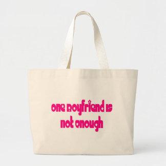 One boyfriend is not enough bags