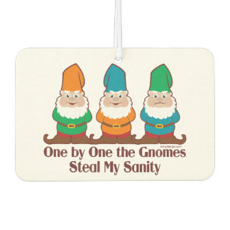 One By One The Gnomes Steal My Sanity Car Air Freshener