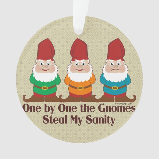 One by one the Gnomes steal my sanity
