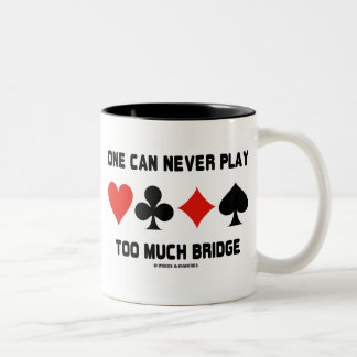 One Can Never Play Too Much Bridge (Card Suits) Two-Tone Coffee Mug