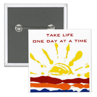 One day at a time 15 cm square badge