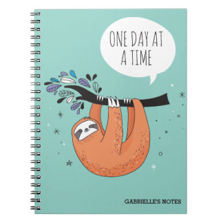 One Day at a Time  - Funny Sloth Notebook