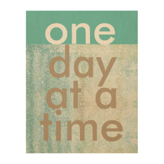 one day at a time quote on wood panel
