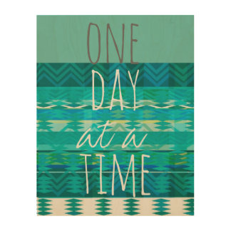 one day at a time quote on wood panel wood print