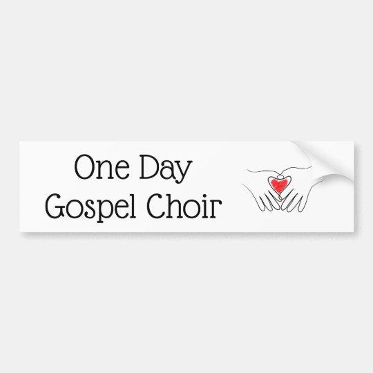 One Day Gospel Choir bumper sticker