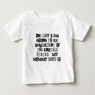 One day I am going to be President of the Unite... Tee Shirt