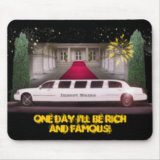 One Day I'll be Rich & Famous Mouse Pad