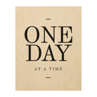 One Day Inspiring Sobriety Quote White Black Wood Wall Decor