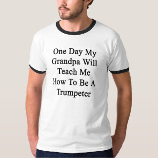 One Day My Grandpa Will Teach Me How To Be A Trump T-Shirt